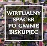 Wirtualny Spacer po Gminie Biskupiec