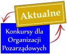 Konkursy dla Organizacji Pozarządowych